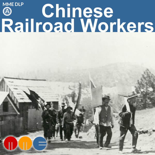 MLK -- Chinese Railroad Workers