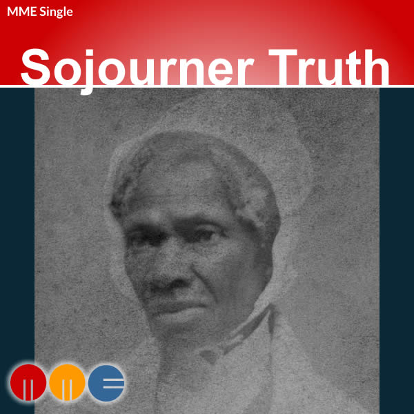 Sojourner Truth -- MME Single